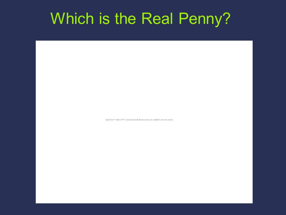 Which is the Real Penny?