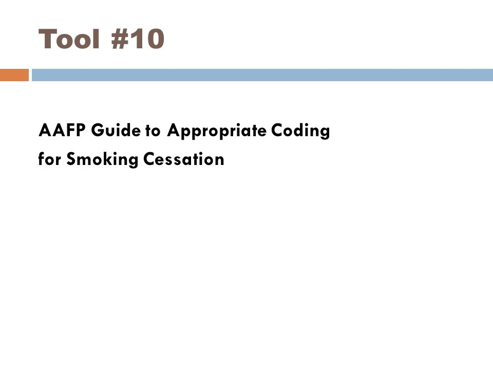 Tool #10 AAFP Guide to Appropriate Coding for Smoking Cessation