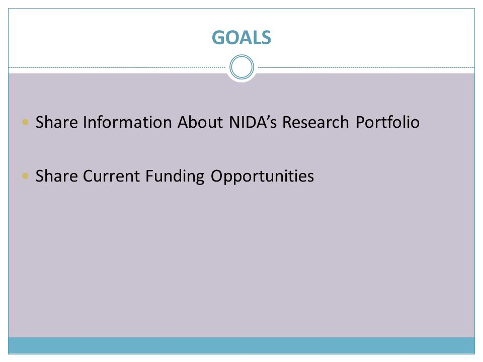 GOALS Share Information About NIDA's Research Portfolio Share Current Funding Opportunities
