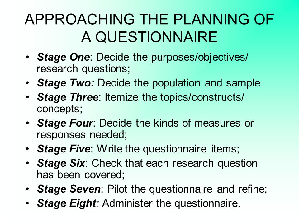 PRACTICAL CONSIDERATIONS IN QUESTIONNAIRE DESIGN Ask more closed than open questions for ease of analysis (particularly in a large sample).