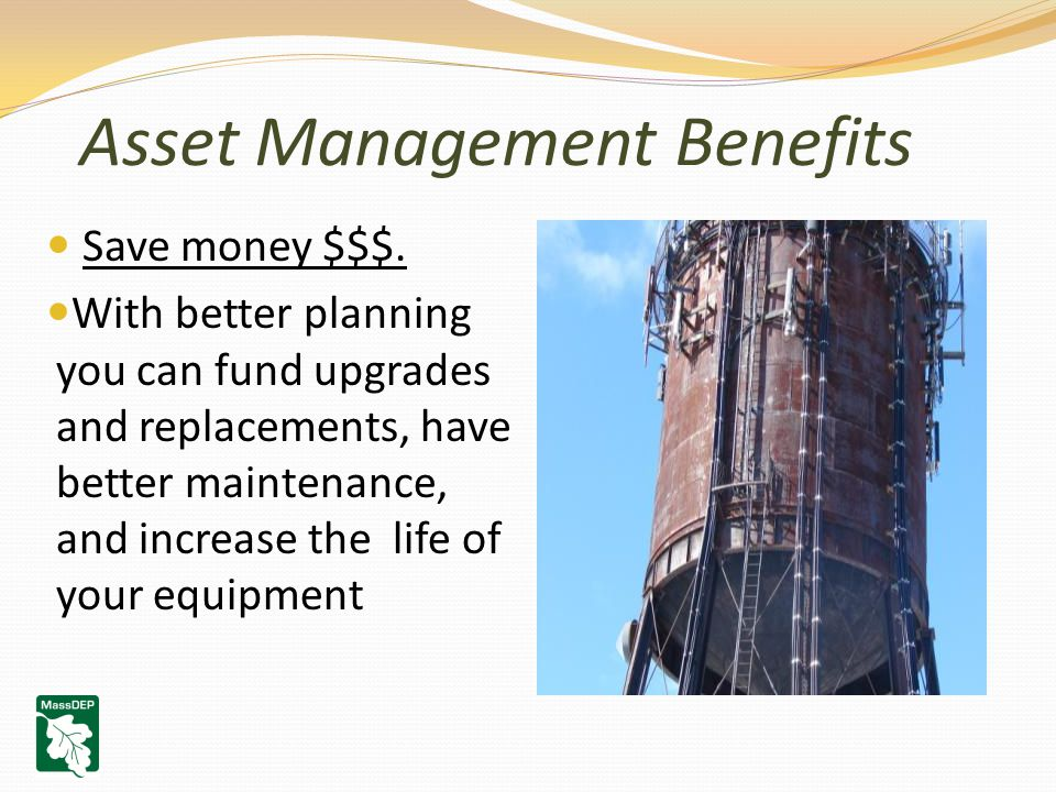 Asset Management Benefits Save money $$$.