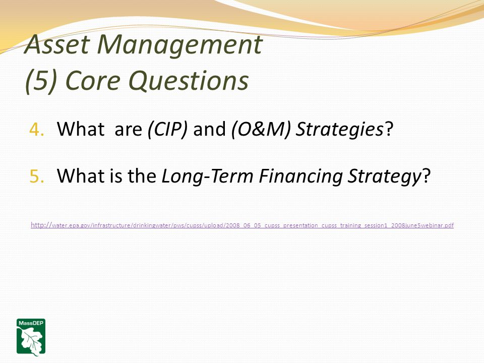 Asset Management (5) Core Questions 4. What are (CIP) and (O&M) Strategies.