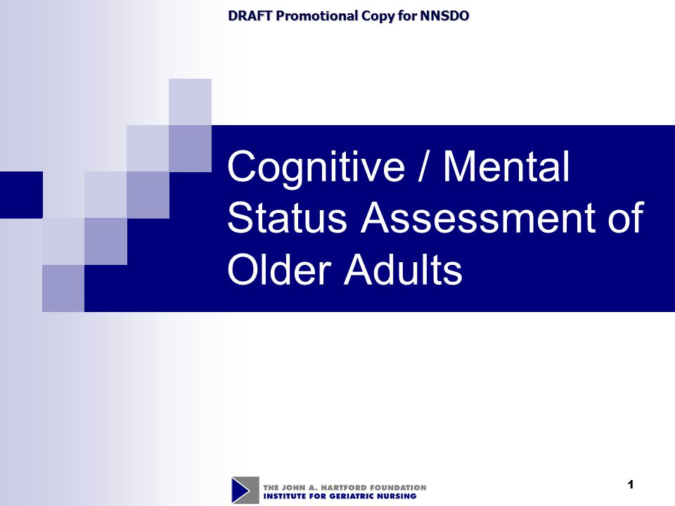 2 Objectives Identify the importance of mental status assessment in older adults Define and identify the components of mental status assessment Assess mental status using validated tool – Folstein Mini-Mental Status Examination (MMSE) Assess mood using validated tool – Yesavage Geriatric Depression Scale (GDS) and Cornell Depression Scale (CDS) – identifying strengths and limitations