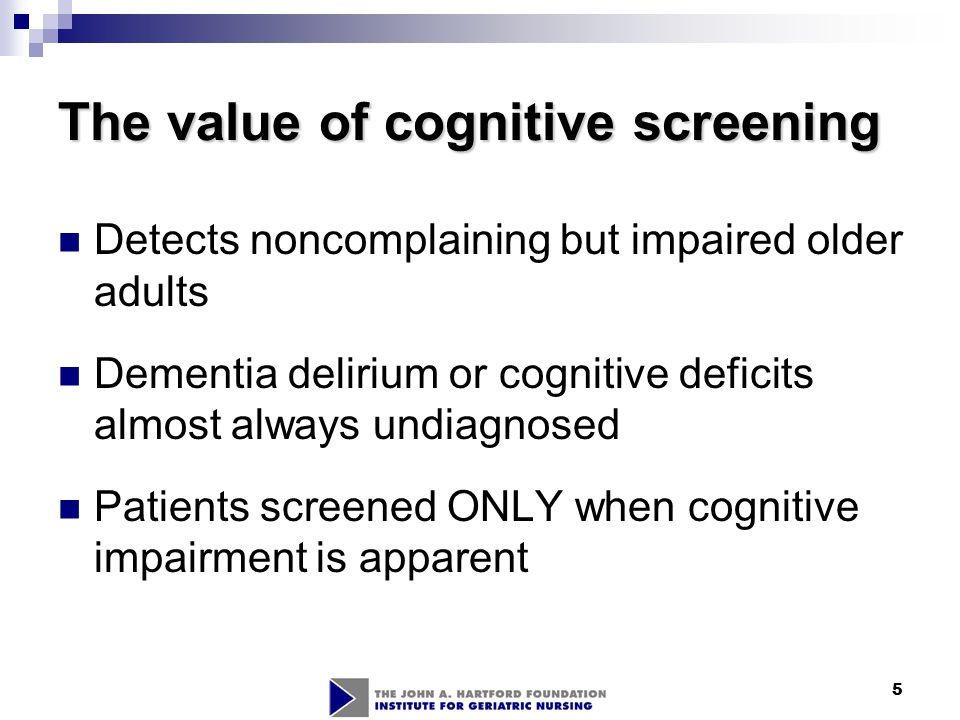 6 Mental Status Assessment Cognitive function decline: dementias, delirium, and impaired thought process Indicators of general cognitive loss: declining scores on tests of memory Mental Status Assessment screens for changes in cognition and mood but does not diagnose