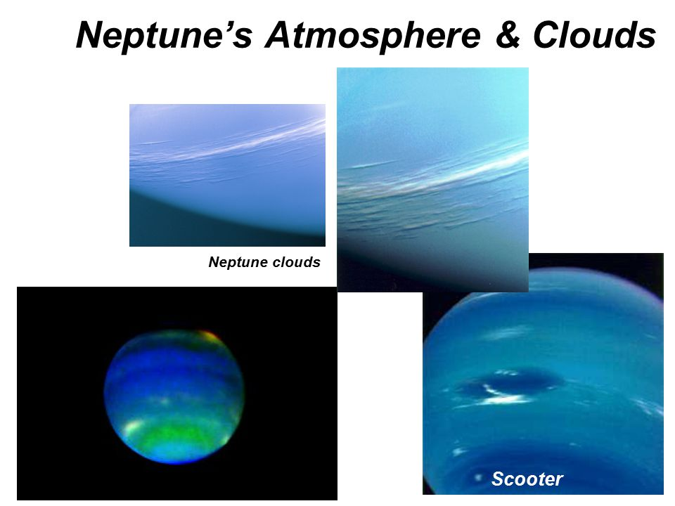 Neptune's Atmosphere & Clouds Scooter Neptune clouds