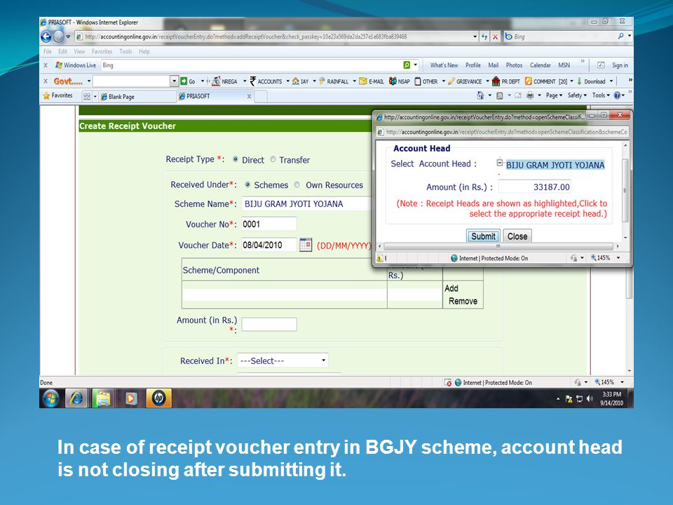 In case of receipt voucher entry in BGJY scheme, account head is not closing after submitting it.