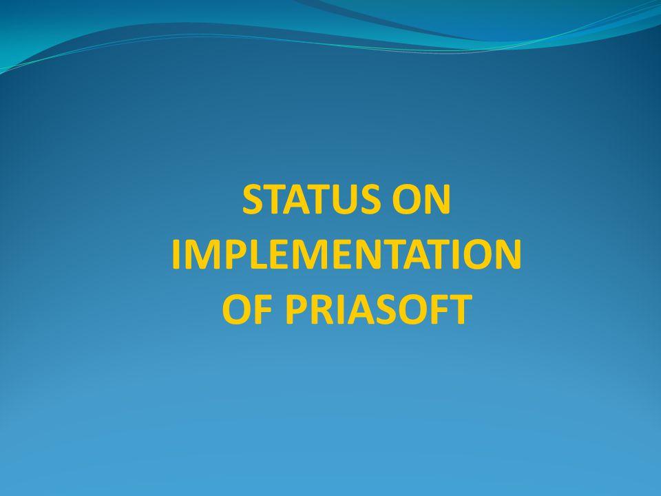 STATUS ON IMPLEMENTATION OF PRIASOFT