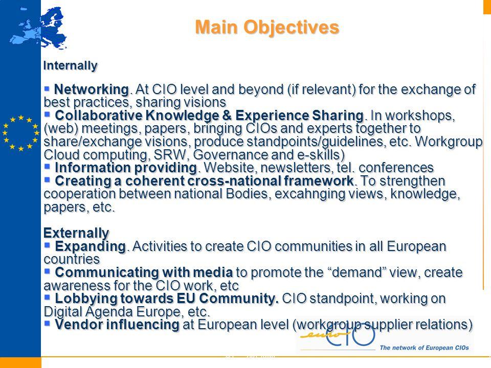 Main Objectives © EuroCIO 20096 Internally  Networking.