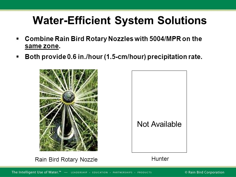 Water-Efficient System Solutions  Combine Rain Bird Rotary Nozzles with 5004/MPR on the same zone.