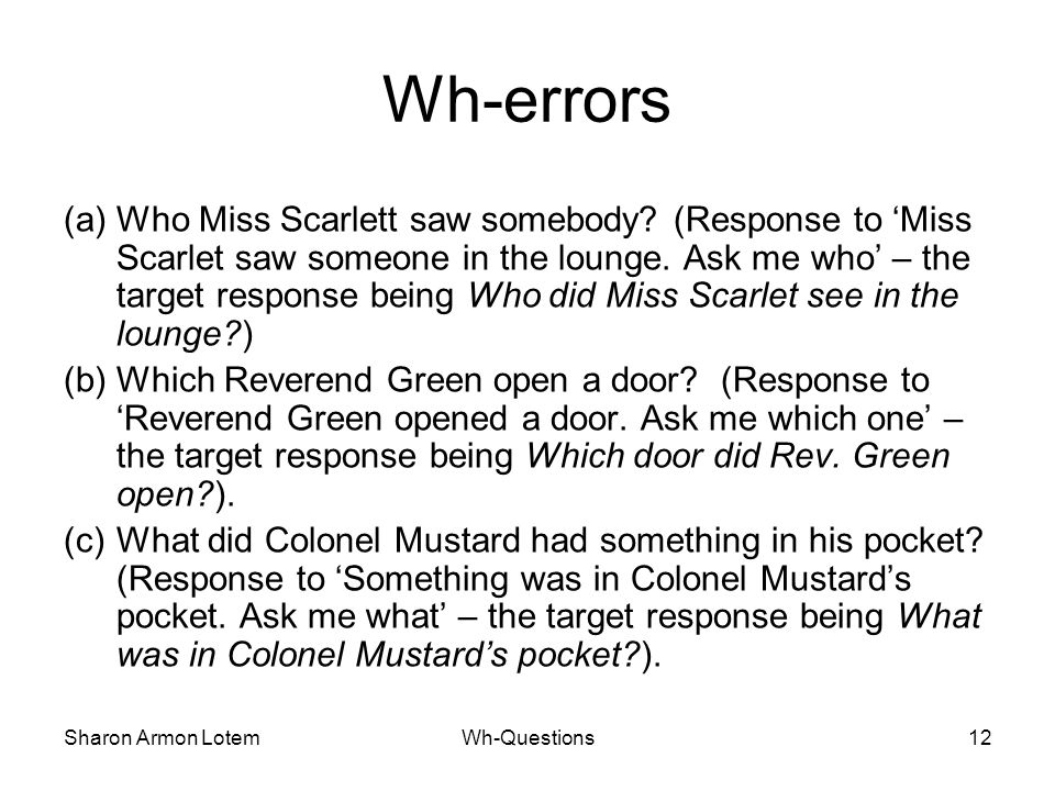 Sharon Armon LotemWh-Questions12 Wh-errors (a)Who Miss Scarlett saw somebody.