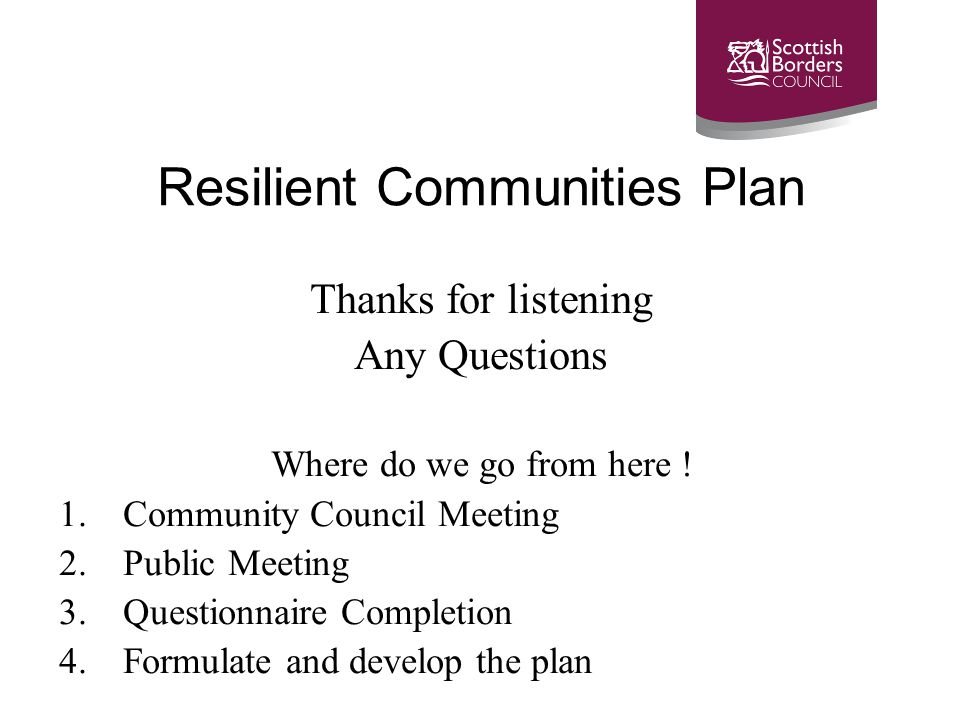 Resilient Communities Plan Thanks for listening Any Questions Where do we go from here .
