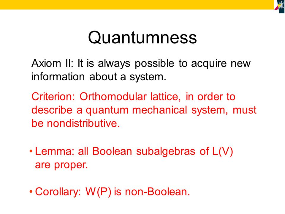 Quantumness Axiom II: It is always possible to acquire new information about a system.