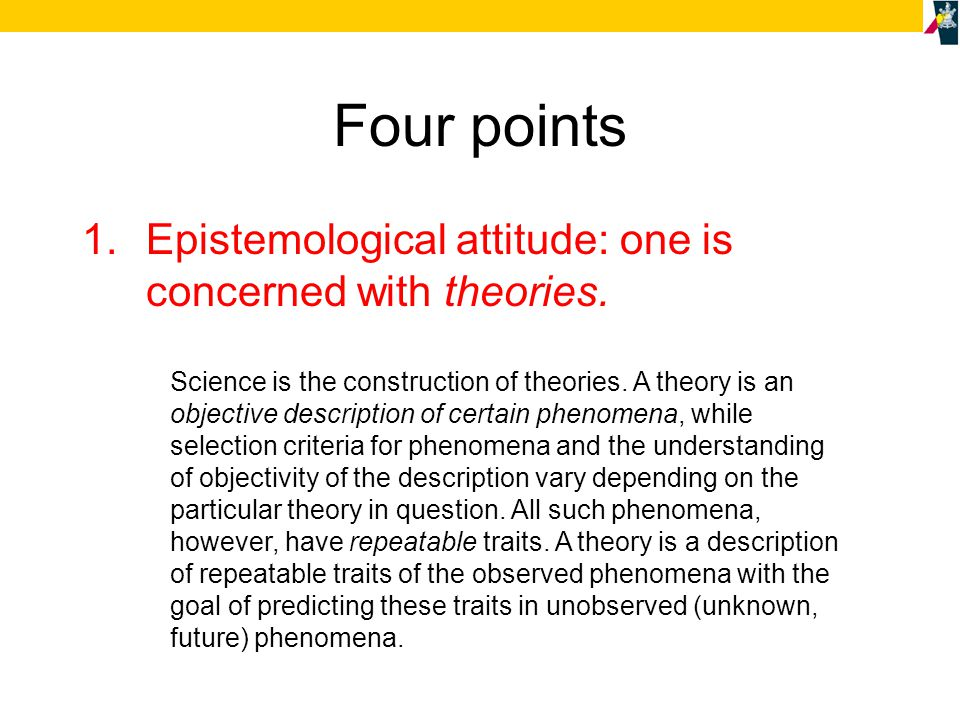 Four points 2.Universality: there is no repeatable trait of any phenomenon excluded from being described by a theory.