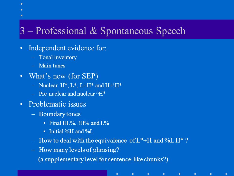 3. Higher level organization (prepared & spont. speech)