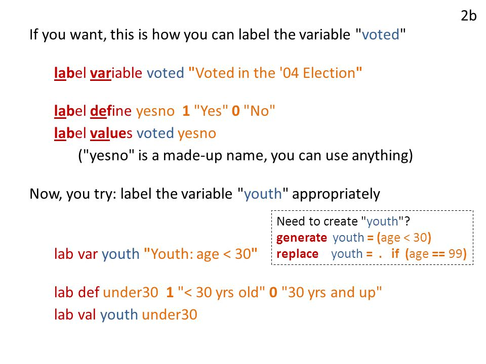 If you want, this is how you can label the variable