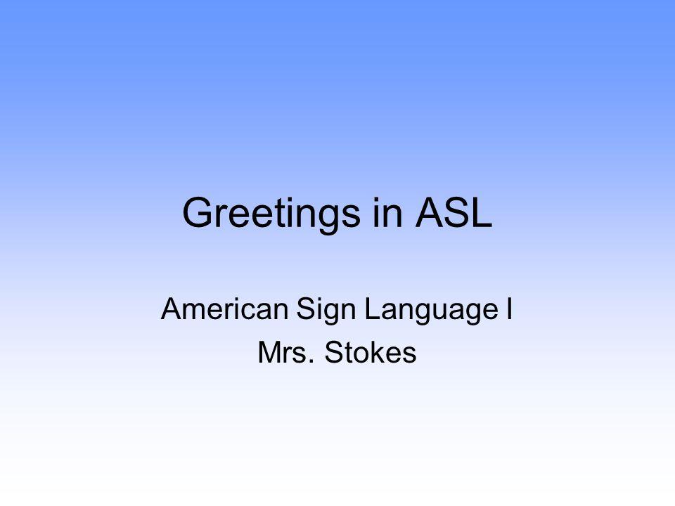 Teacher Introduction HELLO. ME NAME MRS.S-T-O-K-E-S Hello, my name is Mrs. Stokes
