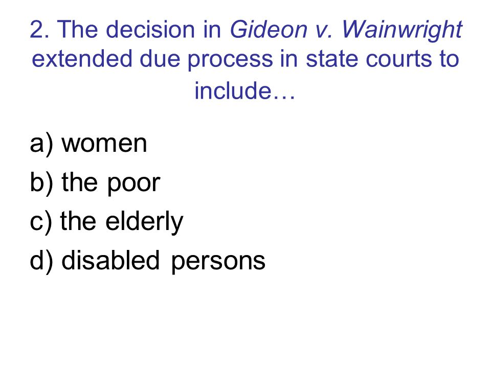 2. The decision in Gideon v.