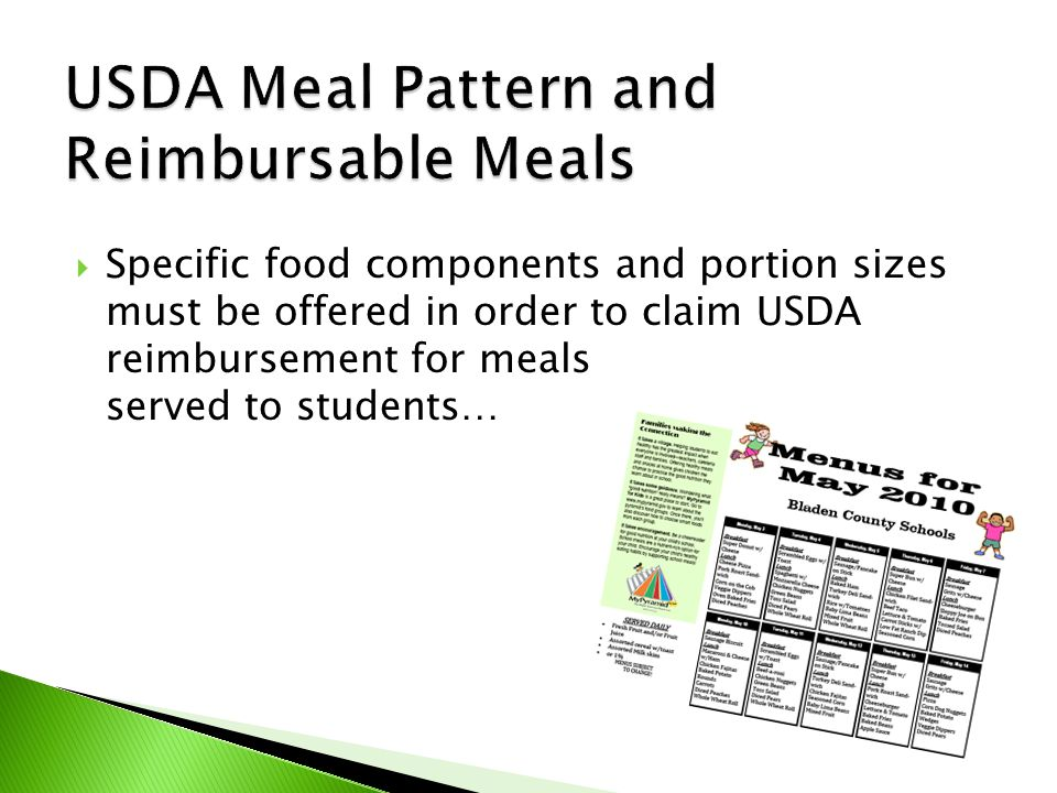  Specific food components and portion sizes must be offered in order to claim USDA reimbursement for meals served to students…