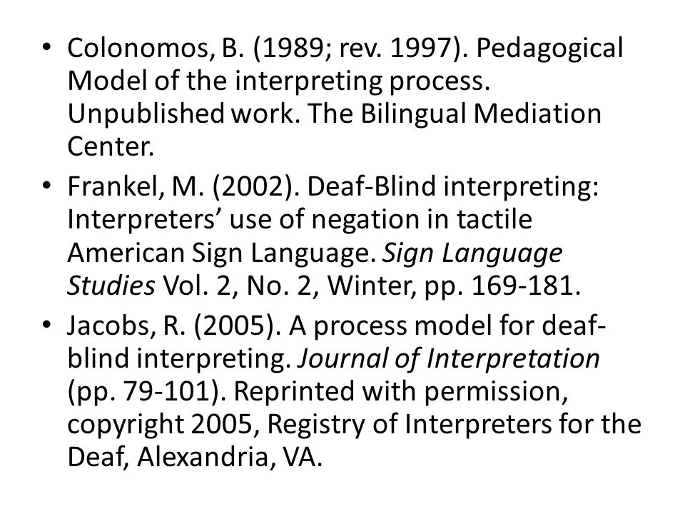 Colonomos, B. (1989; rev. 1997). Pedagogical Model of the interpreting process.
