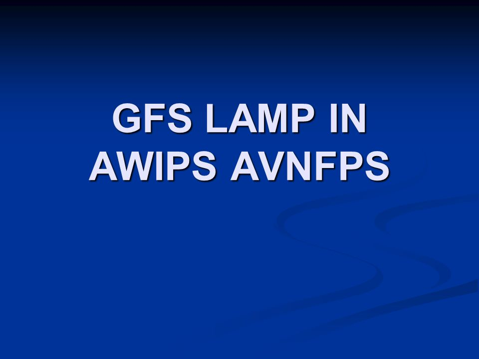 GFS LAMP IN AWIPS AVNFPS