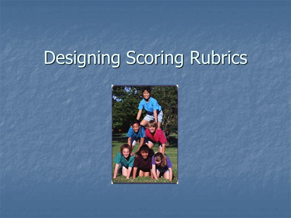 Designing Scoring Rubrics