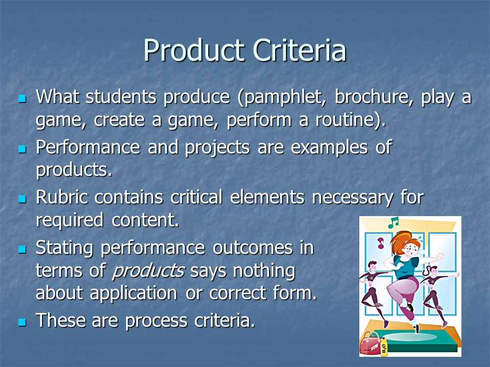 Process Criteria Critical elements necessary for correct performance.