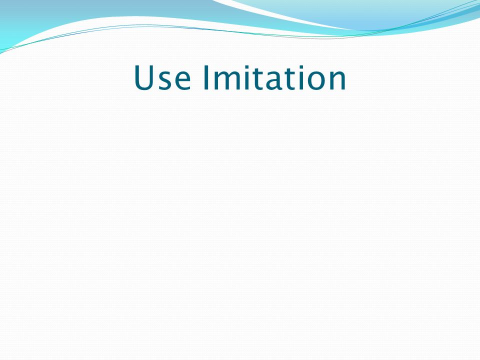 Use Imitation