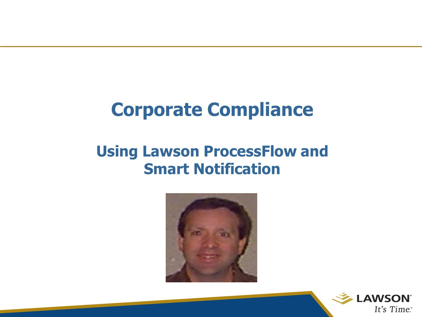 Corporate Compliance Using Lawson ProcessFlow and Smart Notification
