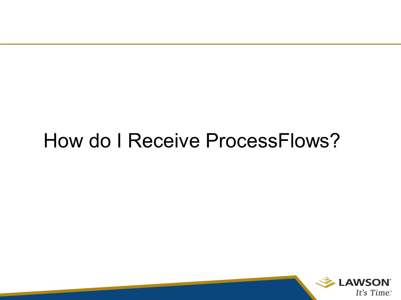 How do I Receive ProcessFlows?