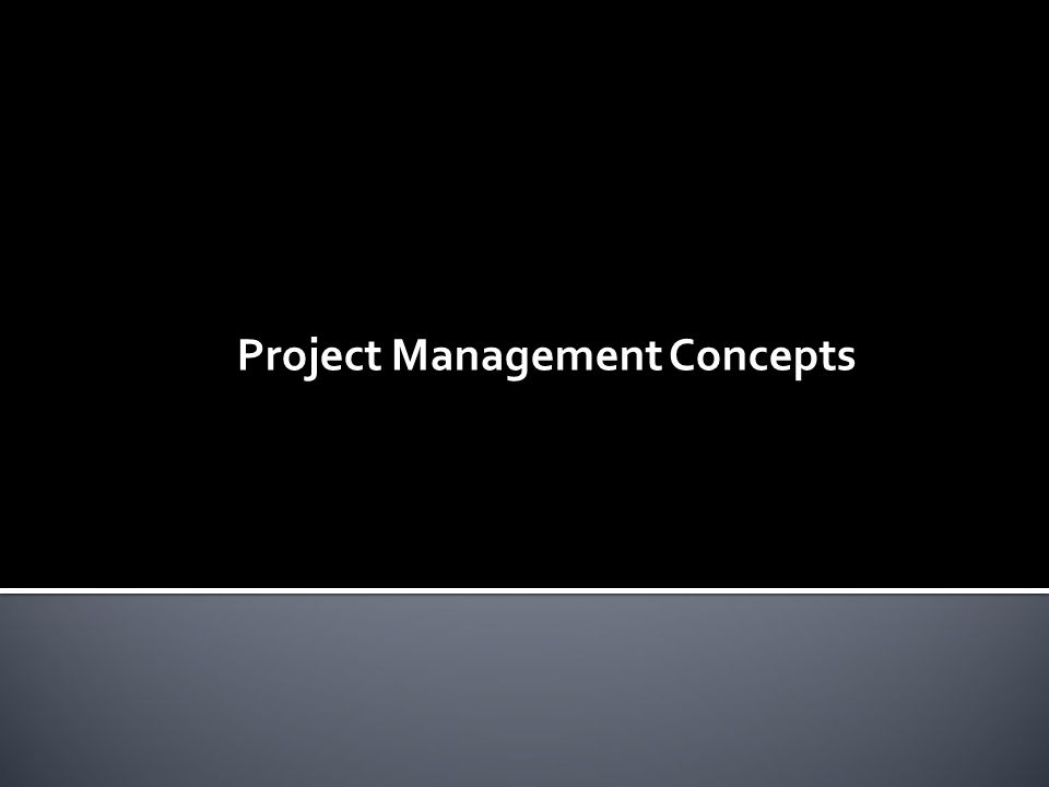  What is a Project. Common Project Terms  What does a Project Manager do.