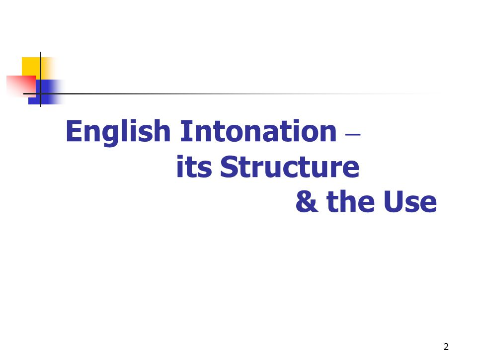 2 English Intonation – its Structure & the Use