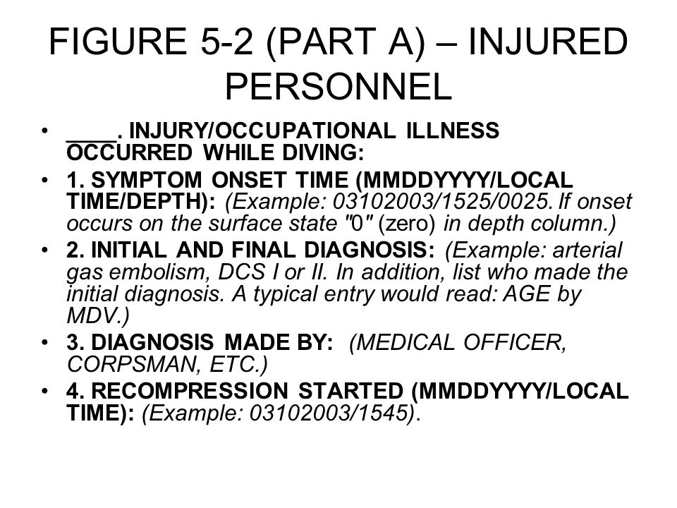 FIGURE 5-2 (PART A) – INJURED PERSONNEL ____. INJURY/OCCUPATIONAL ILLNESS OCCURRED WHILE DIVING: 1.