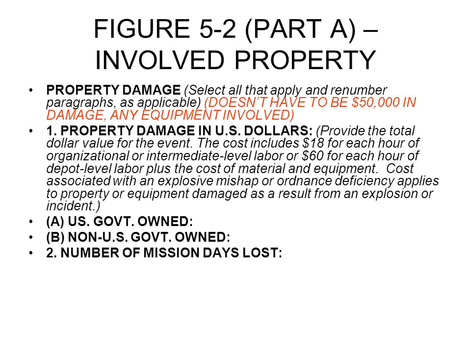 FIGURE 5-2 (PART A) – INVOLVED PROPERTY PROPERTY DAMAGE (Select all that apply and renumber paragraphs, as applicable) (DOESN'T HAVE TO BE $50,000 IN DAMAGE, ANY EQUIPMENT INVOLVED) 1.