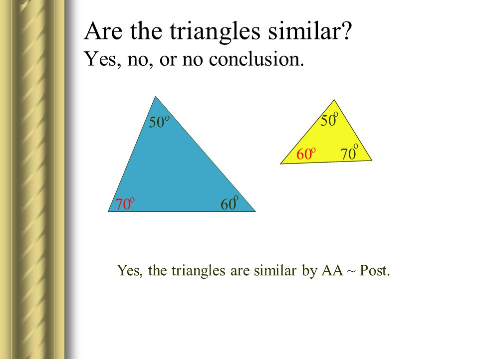 Are the triangles similar.Yes, no, or no conclusion.