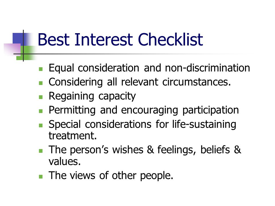Best Interest Checklist Equal consideration and non-discrimination Considering all relevant circumstances.