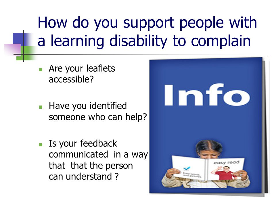 How do you support people with a learning disability to complain Are your leaflets accessible.