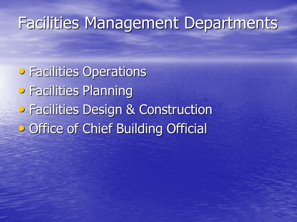 Facilities Management Departments Facilities Operations Facilities Operations Facilities Planning Facilities Planning Facilities Design & Construction