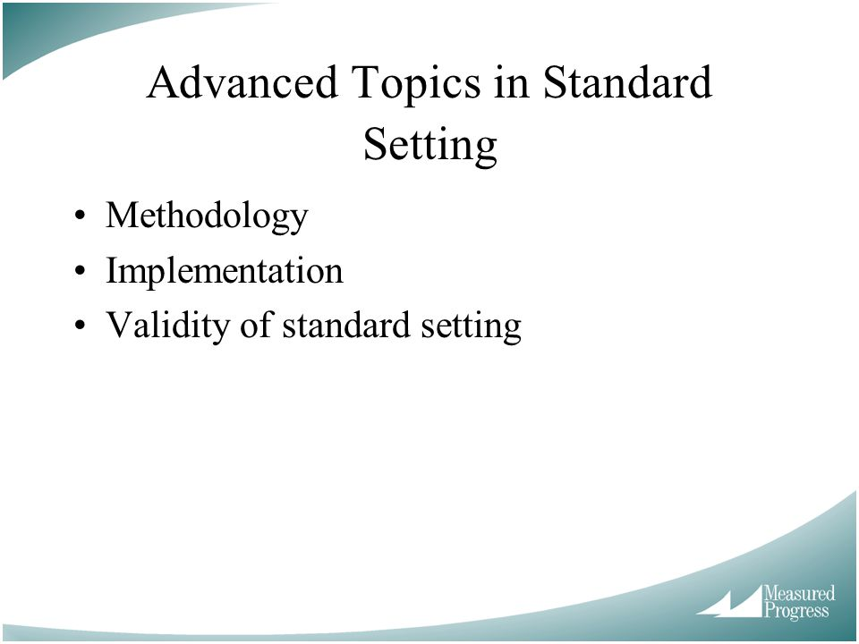 Methodology Implementation Validity of standard setting