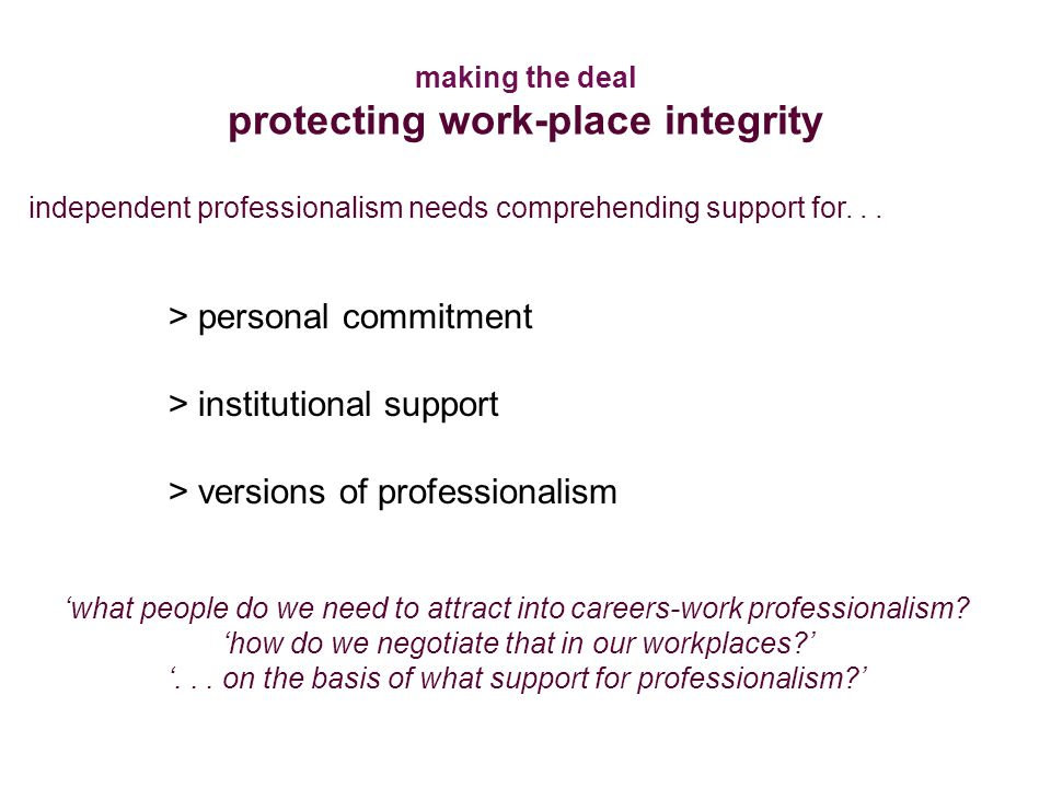 > personal commitment > institutional support > versions of professionalism 'what people do we need to attract into careers-work professionalism.