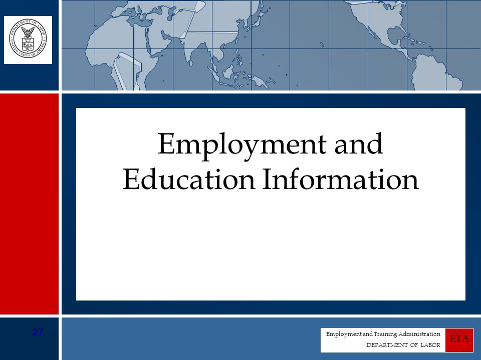 Employment and Training Administration DEPARTMENT OF LABOR ETA 27 Employment and Education Information