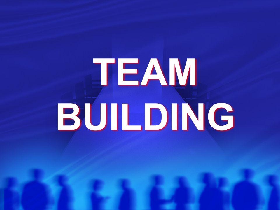 TEAM BUILDING TEAM BUILDING