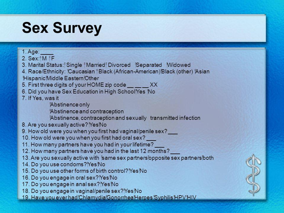 Sex Survey 1. Age: ____ 2. Sex:  M  F 3.