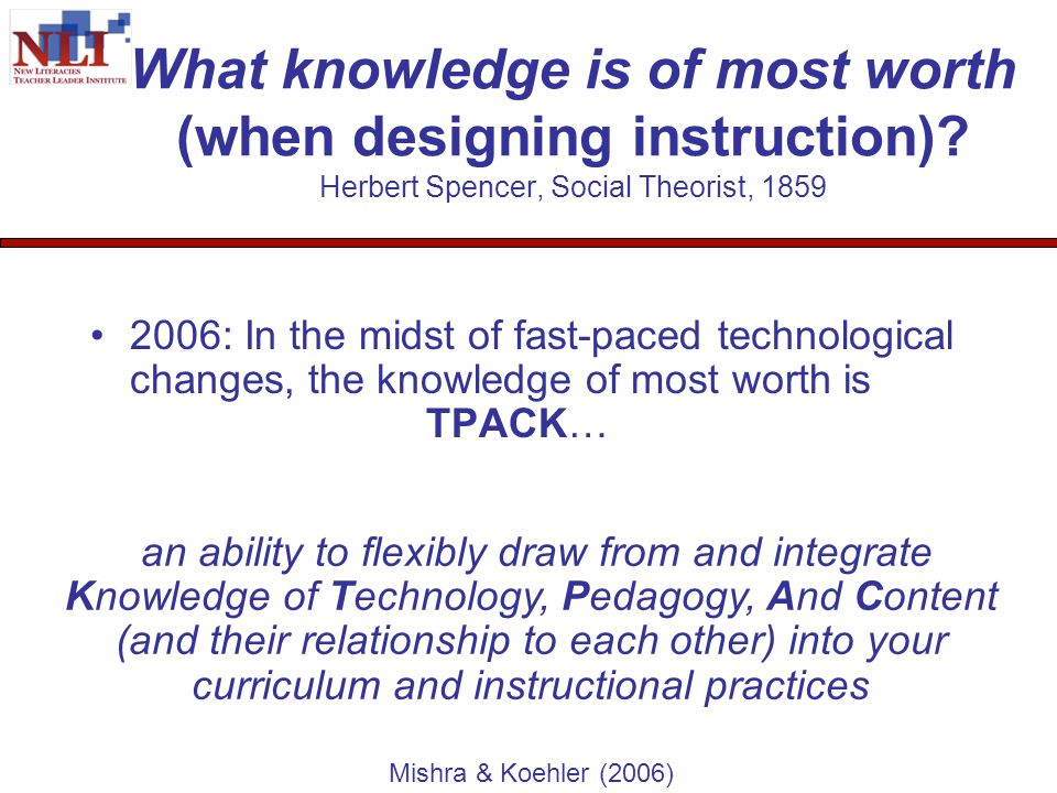 What knowledge is of most worth (when designing instruction).