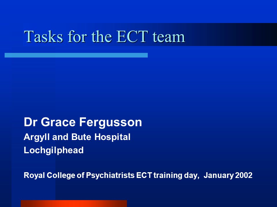 The ECT consultant Advice and liason Treatment policy Training Supervision