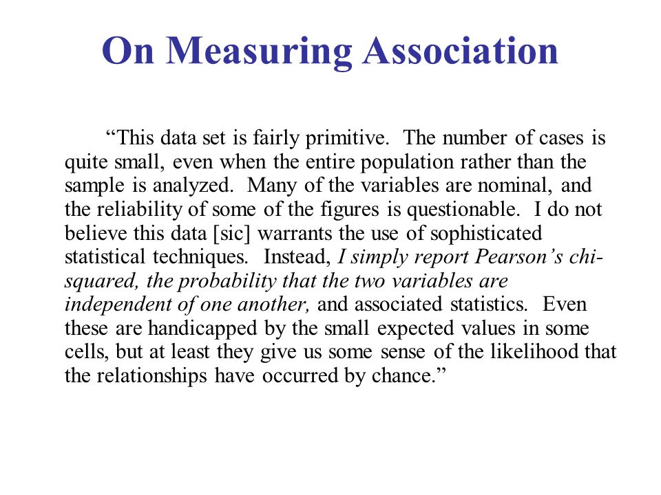 On Measuring Association This data set is fairly primitive.