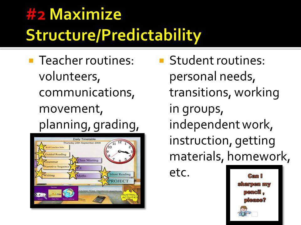  Teacher routines: volunteers, communications, movement, planning, grading, etc.