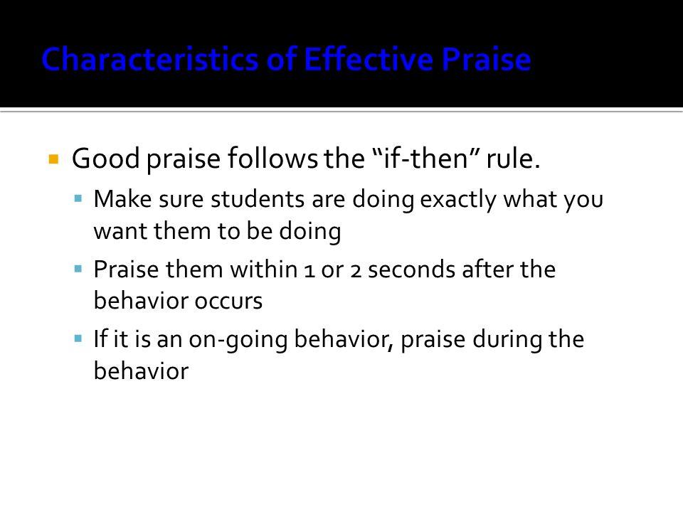  Good praise follows the if-then rule.