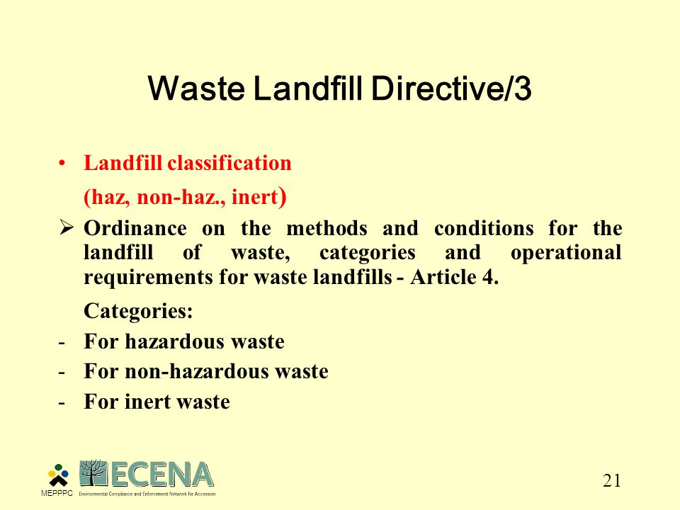 22 Waste Landfill Directive/4 Strategy for reduction of BMW to landfills  Waste Management Plan of the Republic of Croatia for 2007-2015 (OG, No 85/07): The largest reduction in the share of biodegradable waste in municipal waste will be achieved by implementing waste treatment technologies in the WMCs, the construction of which will be finalised until 2015.