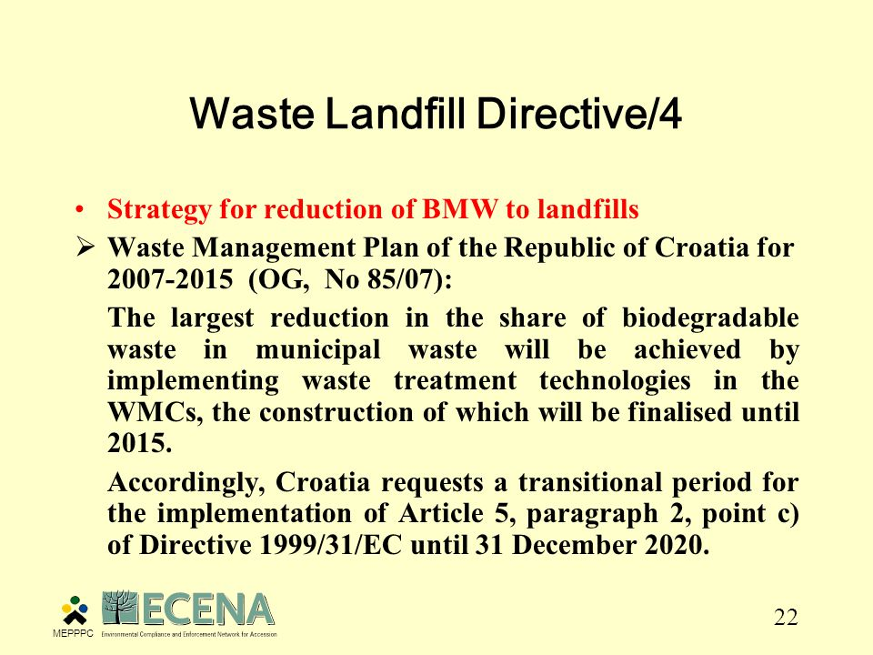 23 Waste Landfill Directive/5 Target for reduction of BMW to landfills  Waste Management Plan of the Republic of Croatia for 2007-2015 (OG, No.