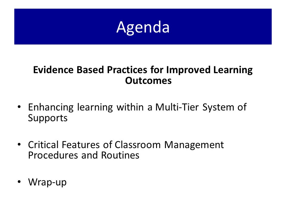 Evidence based practices that promote active engagement Explicit Instruction Differentiated Instruction Computer Assisted Instruction Class-wide Peer Tutoring Regular Feedback